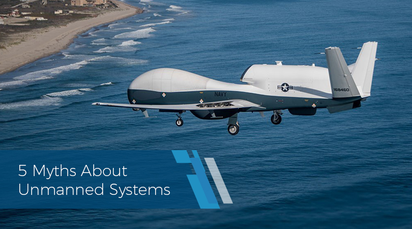 5 Myths About Unmanned Systems