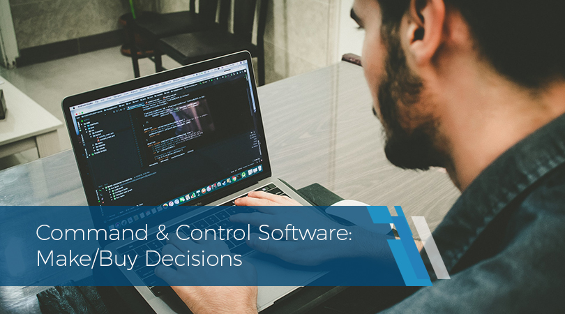 Command & Control Software Make Buy Decisions