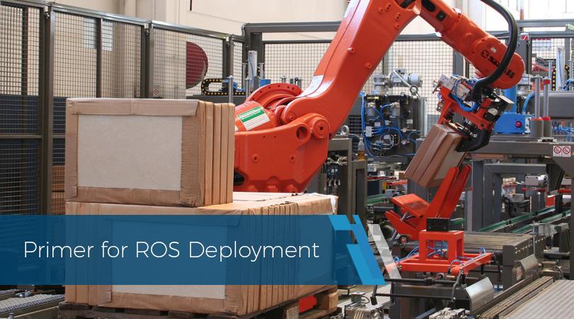 Primer for ROS Deployment