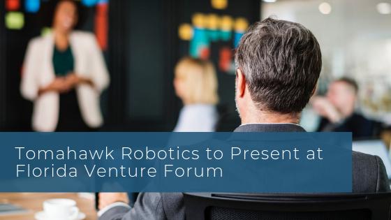 Tomahawk Robotics to Present at Florida Venture Forum