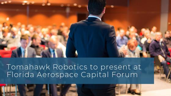Tomahawk Robotics to present at Florida Aerospace Capital Forum